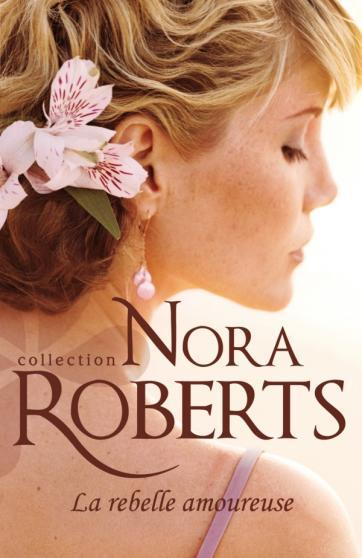 Roberts Nora - La rebelle amoureuse 97822828