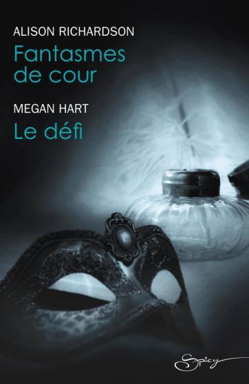 RICHARDSON Alison - HART Megan , Fantasmes de cour - Le défi 97822830