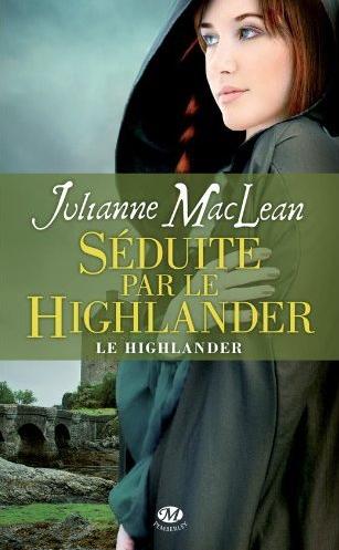 MACLEAN Julianne - LE HIGHLANDER - Tome 3 : Séduite par le Highlander Captur10