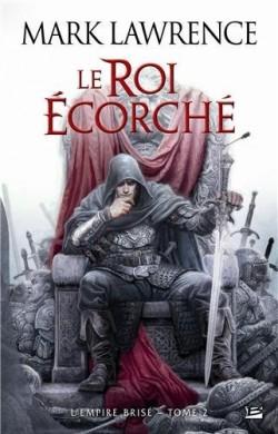 LAWRENCE Mark - L'EMPIRE BRISÉ - Tome 2 : Le Roi écorché L-empi10