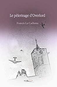 [La Carbona, Francis ] Le pèlerinage d'Overlord  41dqxz10
