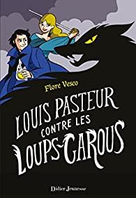 [Vesco, Flore] Louis Pasteur contre les Loups-Garous 51byqc10