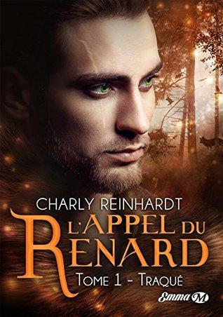 L'appel du renard - Tome 1 : Traqué de Charly Reinhardt (Cha Raev) 40778710