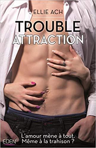 Trouble attraction de Ellie Ach 4107pu10