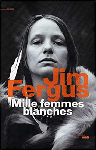 Mille femmes blanches  - Tome 1 : Mille femmes blanches de Jim Fergus 4173n910