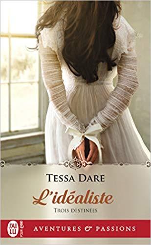 Trois destinées, tome 3 : L'idéaliste de Tessa Dare 418mgv10