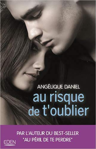 Au risque de t'oublier d'Angélique Daniel 41ajue10