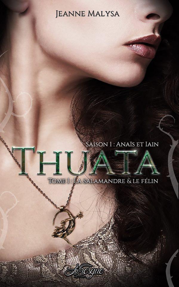 Thuata, saison 1 : Anaïs et Iain - Tome 1 : La Salamandre & le Félin de Jeanne Malysa 46244311