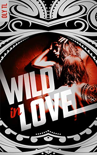 Wild & Rebel - Tome 2 : Wild in love de Oly TL 5127kk10
