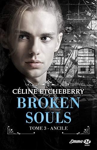 Broken Souls - Tome 3 : Ancile de Céline Etcheberry 51iv0310