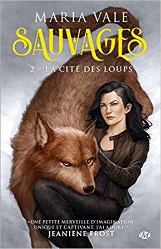 Sauvages - Tome 2 : La cité des loups de Maria Vale 51tvis10