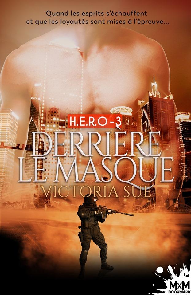 H.E.R.O - Tome 3 : Derrière le masque de Victoria Sue 61312010