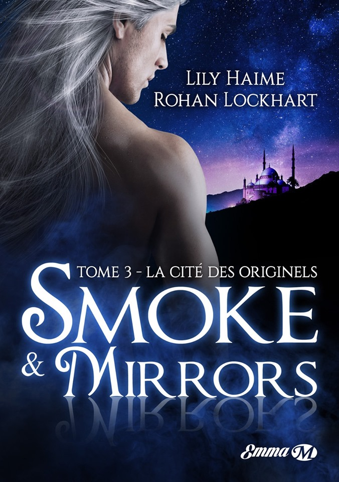 Smoke and mirrors - Tome 3 : La cité des Originels de Lily Haime & Rohan Lockhart 61592510