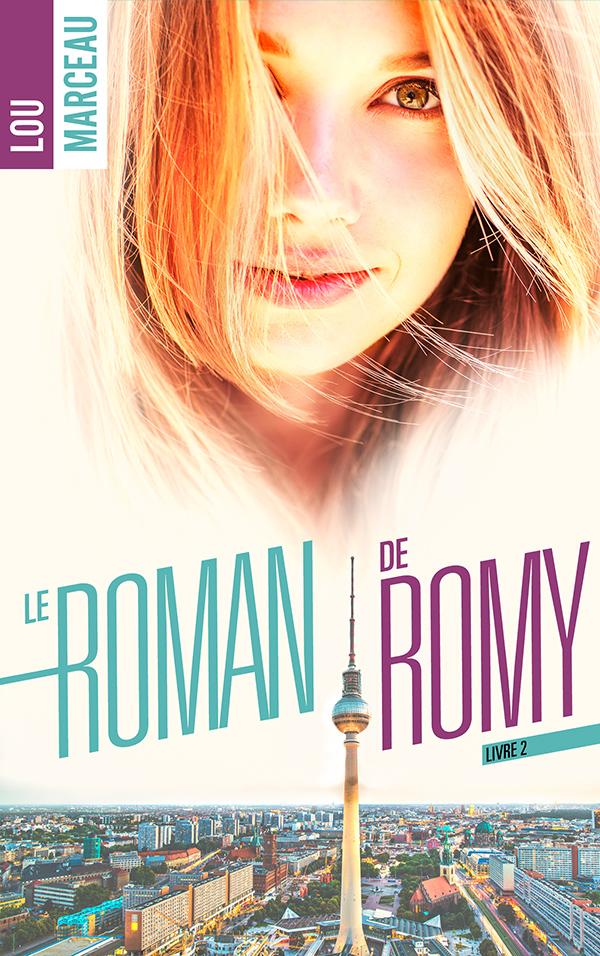 Le roman de Romy - Livre 2 de Lou Marceau 97820110