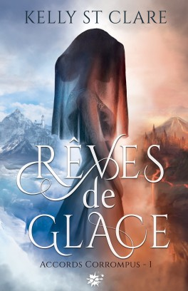 Accords corrompus - Tome 1 : Rêves de glace de Kelly St Clare Accord10