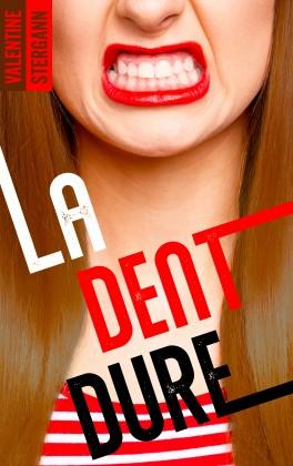 La dent dure de Valentine Stergann La-den10