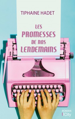 Les promesses de nos lendemains de Tiphaine Hadet Les-pr10