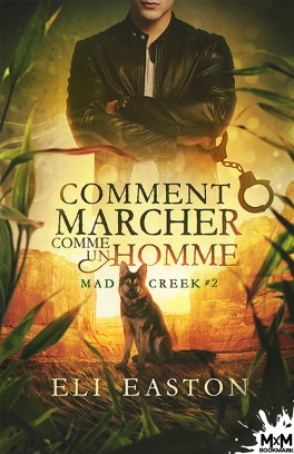 Mad Creek - Tome 2 : Comment marcher comme un Homme de Eli Easton Mad-cr11