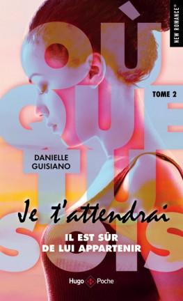 Où que tu sois - Tome 2 : Je t'attendrai de Danielle Guisiano Ou-que10