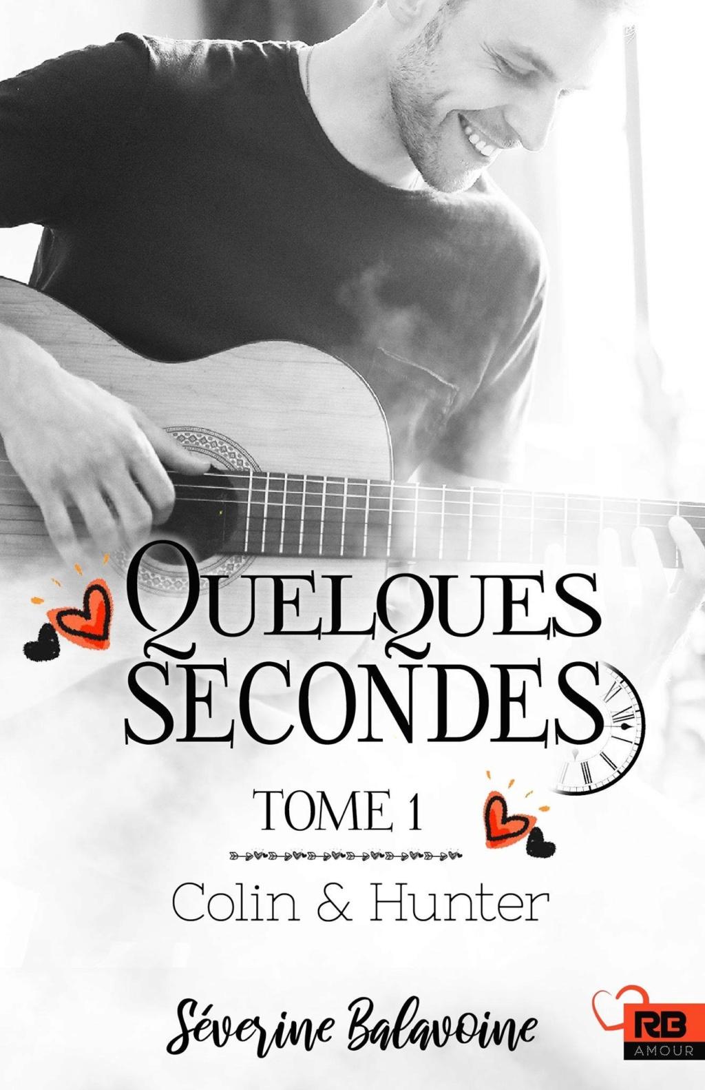 Quelques secondes - Tome 1 : Colin & Hunter de Séverine Balavoine Quelqu11
