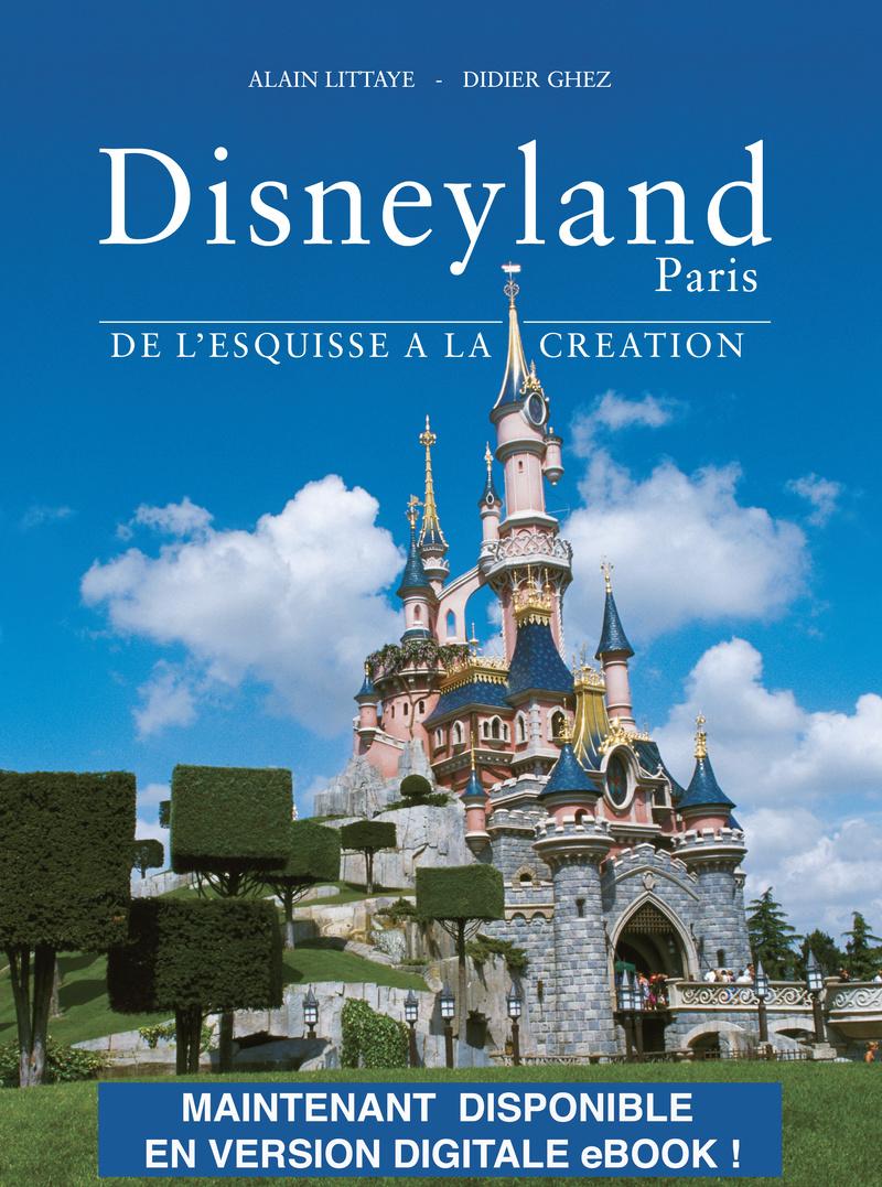 Offre Spéciale Saint-Valentin Livre Disneyland Paris de l'Esquisse à la Création Edition Française Digitale eBook  Couv_f10