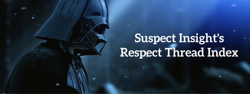 Suspect Insight's Respect Thread Index Img-8211