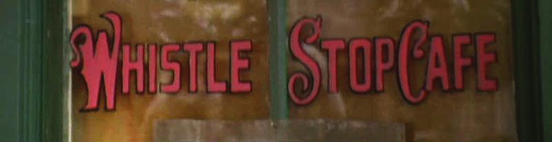 Whistle stop café