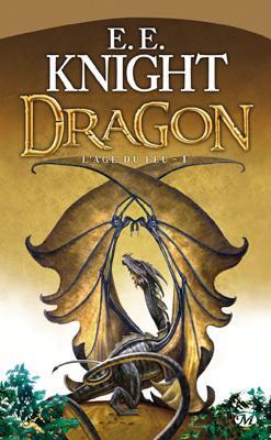 L'ÂGE DU FEU (Tome 1) DRAGON de E.E. Knight 20080910