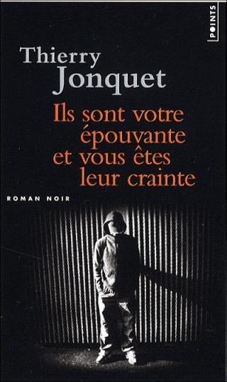 [Jonquet, Thierry] Ils sont votre épouvante et vous êtes leur crainte 97827510