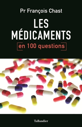 [pharmaco]:Les médicaments en 100 questions - François Chast pdf gratuit  97910210