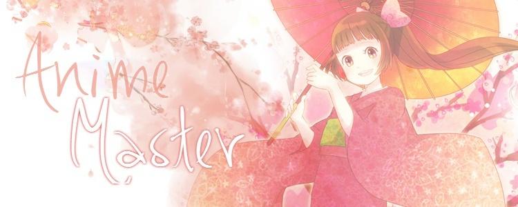 Anime Master ^^