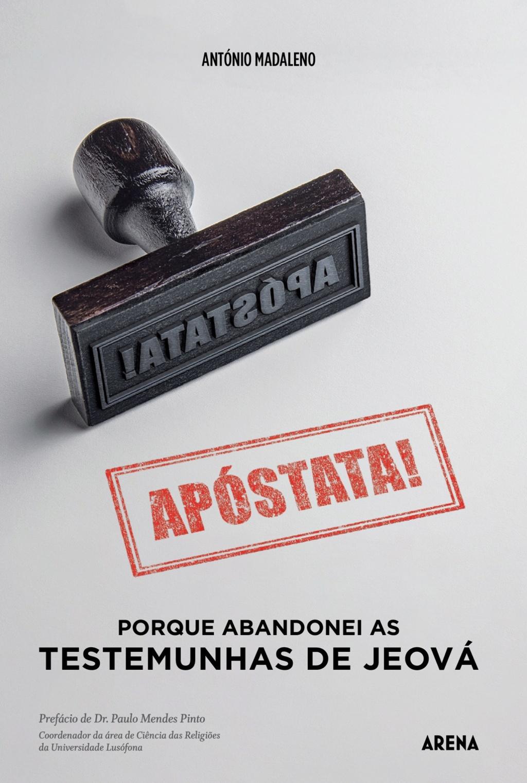 APOSTATA - Porque abandonei as Testemunhas de Jeová - Livro 84925310