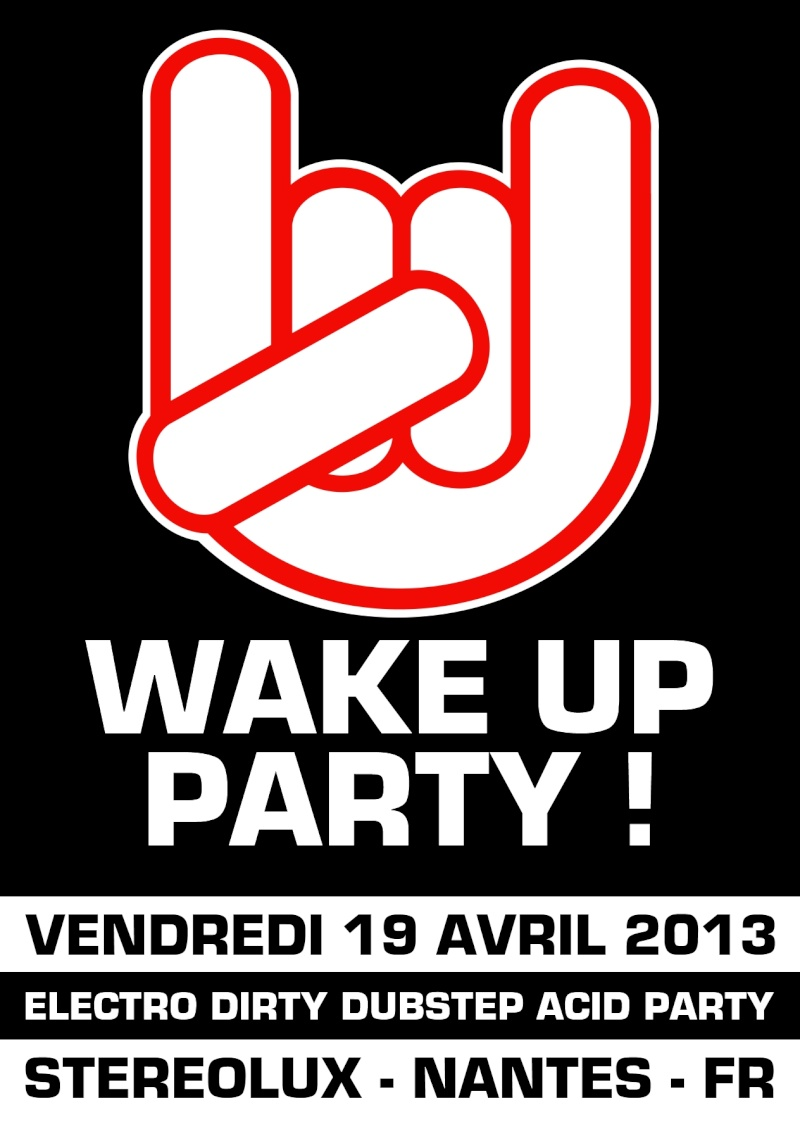 WAKE UP PARTY – NANTES – STEREOLUX 19/04/2013 Flyer_11