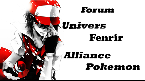 Forum univers Fenrir alliance Pokemon