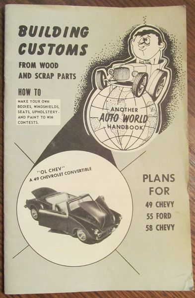 Building Customs From wood and scrap parts - Another Auto World Handbook - plans for 49 chevy, 55 ford and 58 chevy   13492310