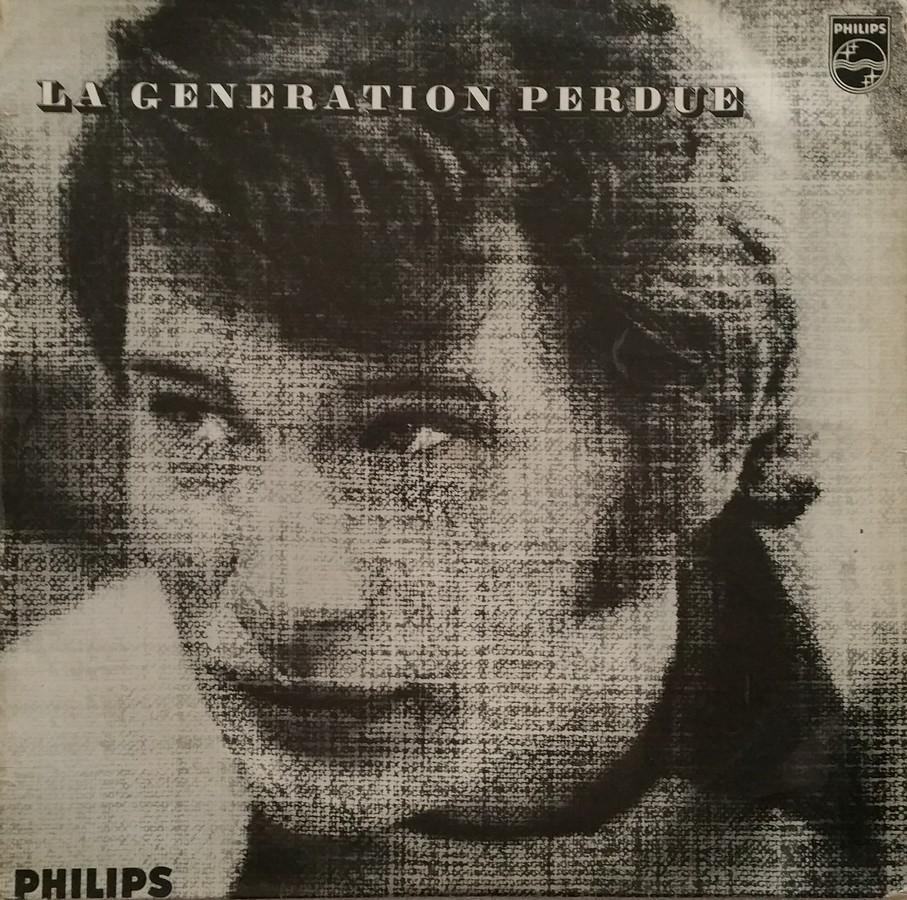 LA GENERATION PERDUE ( 33 TOURS )( TOUTES LES EDITIONS )( 1966 - 2020 ) 1970_016