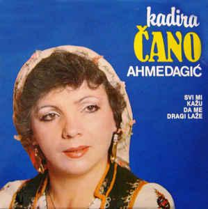 Kadira Cano Ahmedagic - Diskografija R-809710