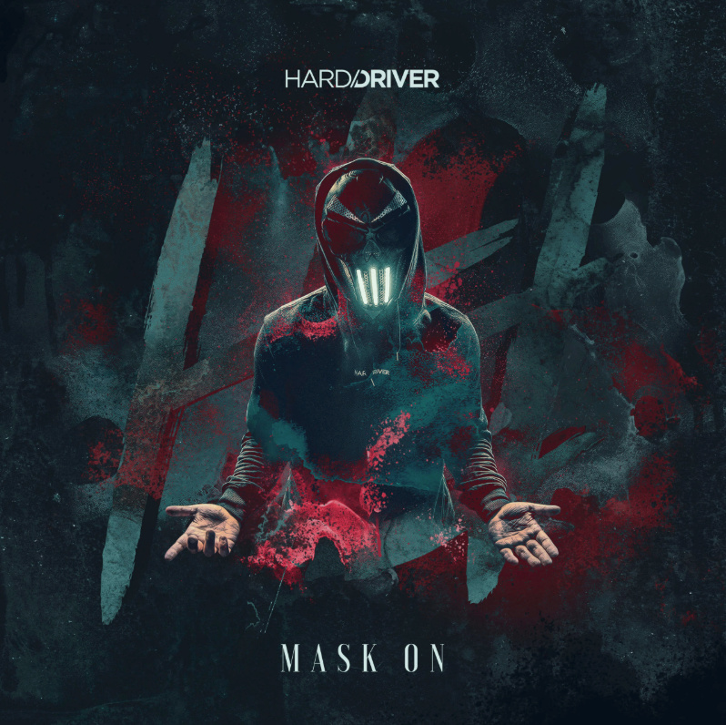 Hard Driver - Mask On Artwor12