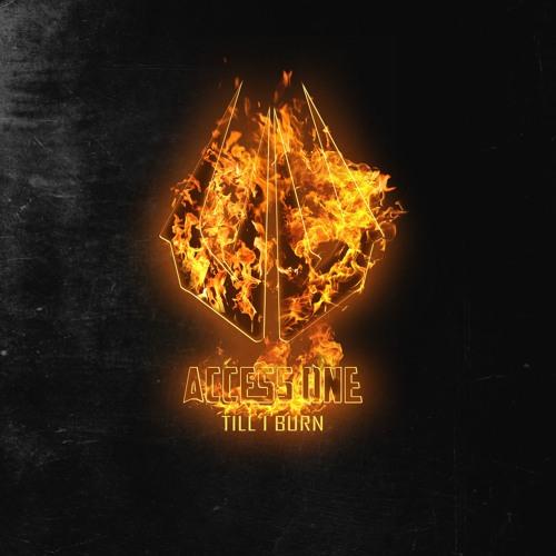 Access One - Till I Burn Artwor17