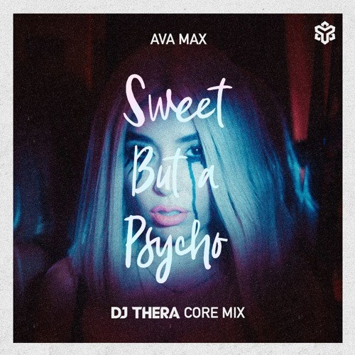 Ava Max - Sweet But Psycho (Dj Thera Core Mix) Artwor24