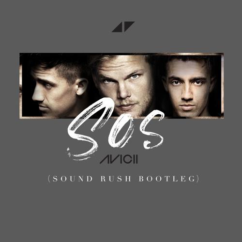 Avicii - SOS (Sound Rush Bootleg) Artwor32