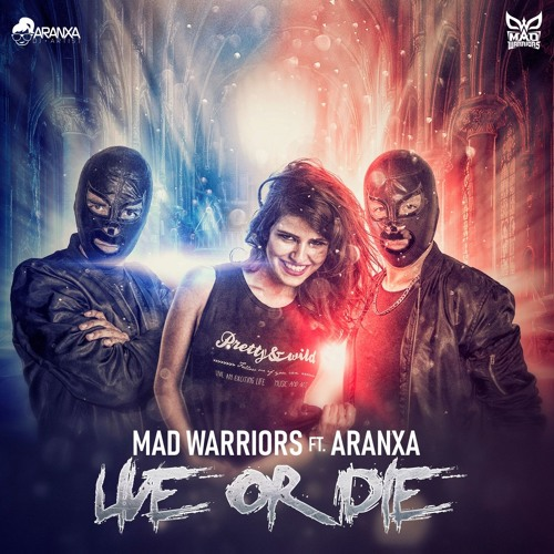 Mad Warriors Feat Aranxa - Live or Die Artwor36