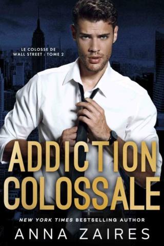 Le colosse de Wall Street - Tome 2 : Addiction colossale de Anna Zaires Le-col11