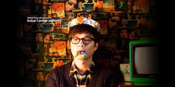 [ Projet C-Film ] Super Fans Superf11