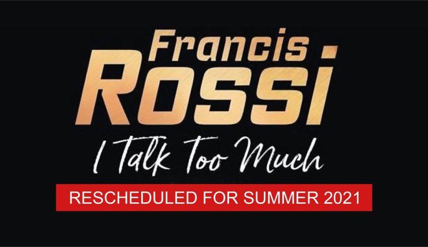Francis Rossi : La prochaine tournée de créations orales, I Talk Too Much, aura lieu à l'été 2021 Aaa404