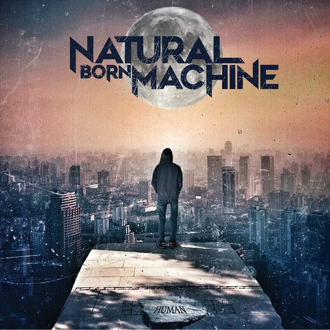 NATURAL BORN MACHINE (Melodic Heavy Rock)Human, le 19 Février 2021  Aaa507