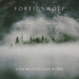 FOREIGNWOLF (Heavy Rock)Your Weapons, Your Words, le 22 Octobre 2021 Abbk9v10