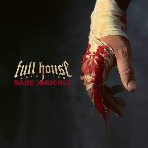 """FULL HOUSE BREW CREW """" Bare Knuckle""""   le 27 Novembre 2020 Ac118"""