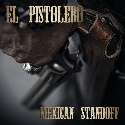 """EL PISTOLERO  """" Mexican Standoff """"  le 19 Février 2021 Ac155"""