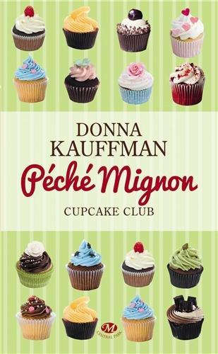 Cupcake Club - Tome 3 : Péché mignon de Donna Kauffman 51ezpk10